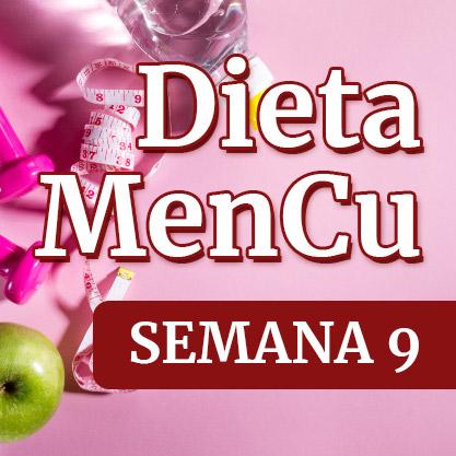 Dieta MenCu : Semana 9
